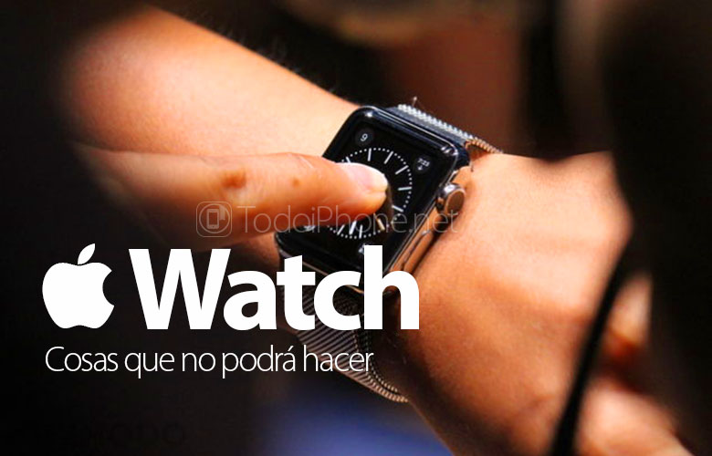 Apple Watch, some of the things you will not be able to do 1