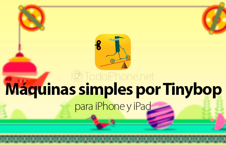 Simple machines by Tinybop, educational game for iPhone and iPad 1