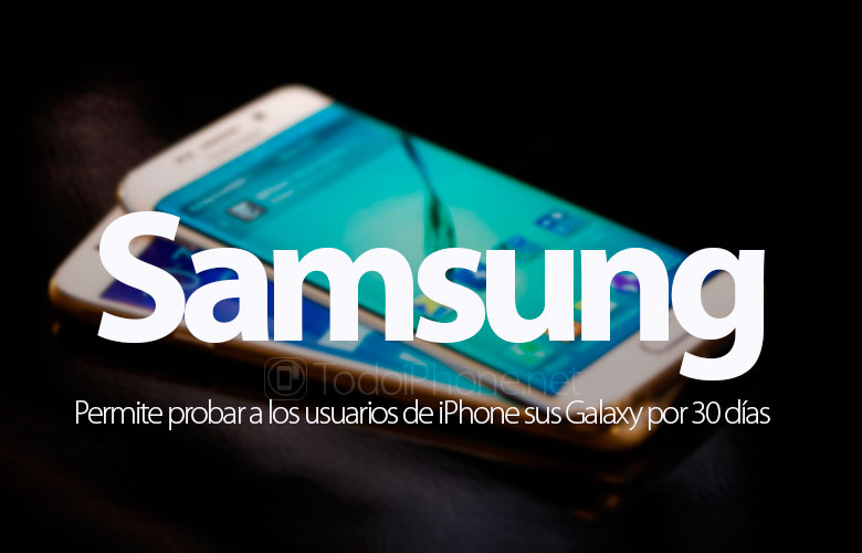 Samsung allows iPhone users to test their Galaxy for 30 days 1