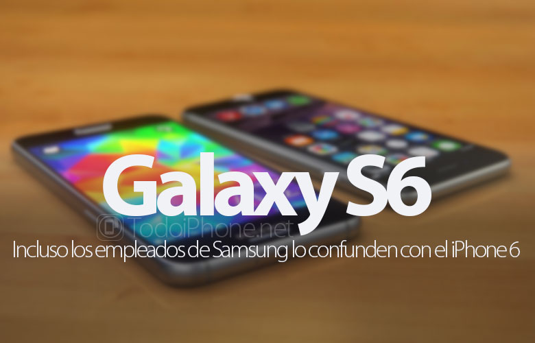 Samsung employees also confuse the Galaxy S6 with iPhone 6 1