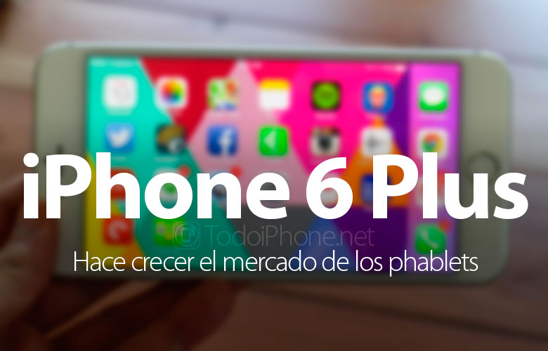 The iPhone 6 Plus grows the phablet market 1