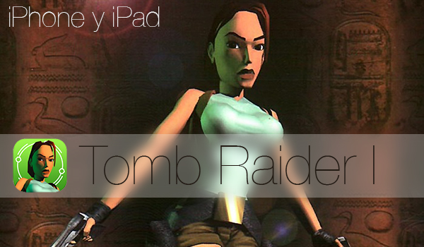 Tomb Raider I Arrives at the App Store for iPhone and iPad 1